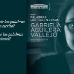 Palabras que hacen cosas, por Gabriela Aguilera Vallejo
