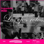 """Registro documental de """"Los ojos rotos"""" disponible en VOD"""